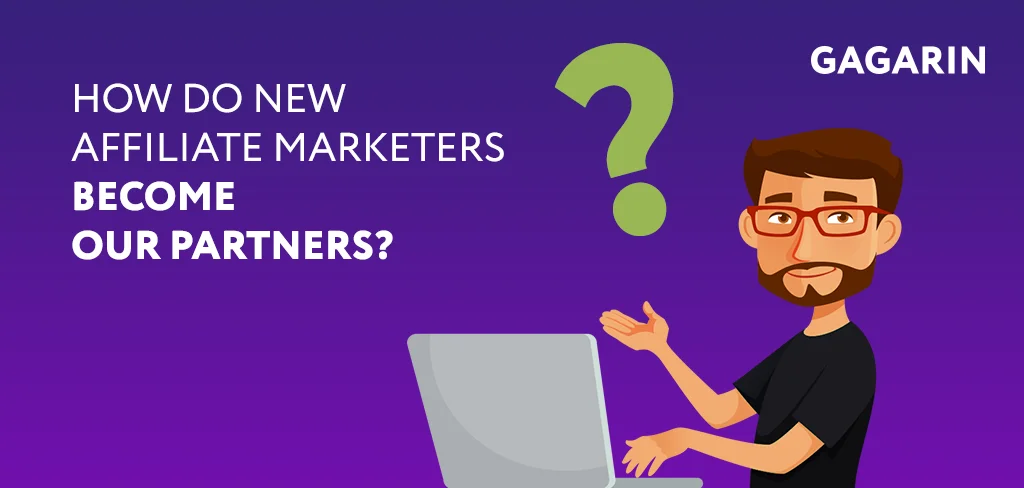 How do new affiliate marketers become our partners?